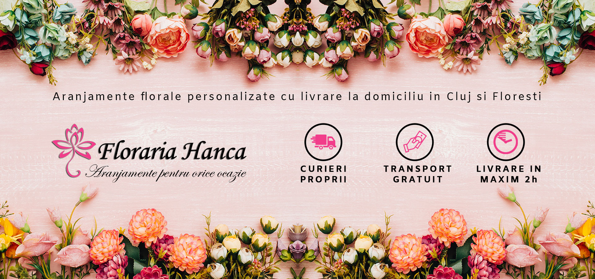 Floraria Hanca ofera serviciul de livrare flori la domiciliu in Cluj, Floresti, Apahida, Baciu, Gilau